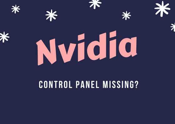 Nvidia control panel missing
