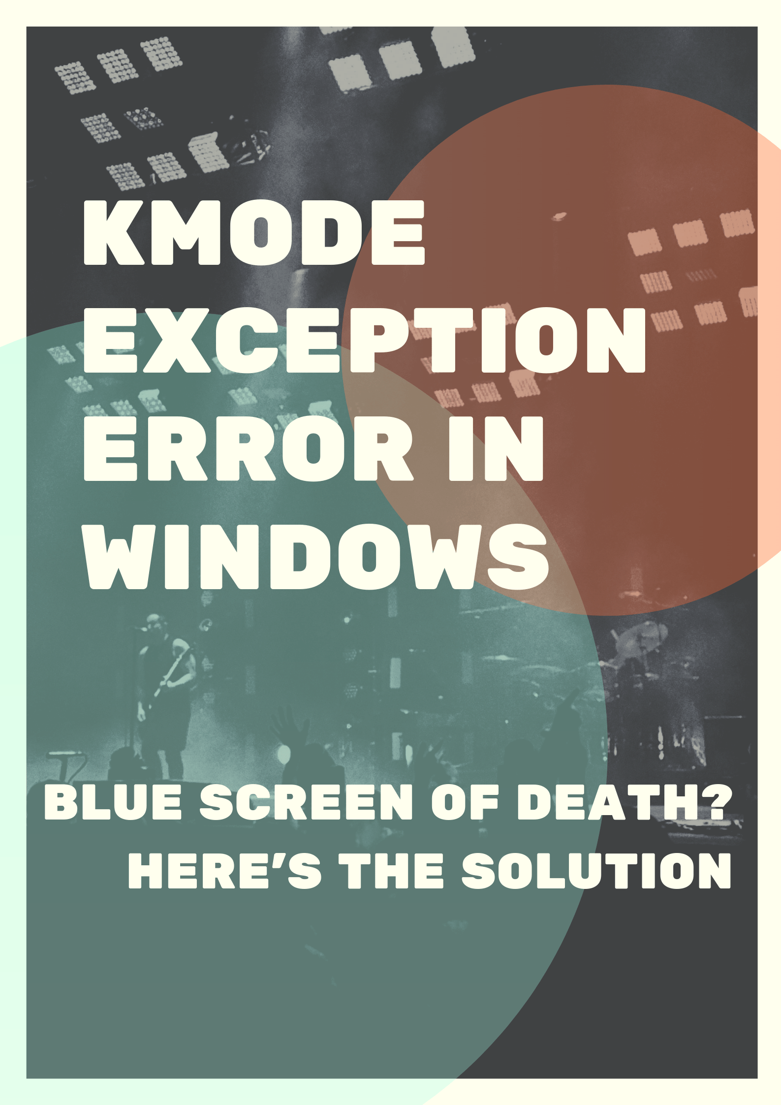 "What is ""kmode exception not handled"" and how to fix it?"